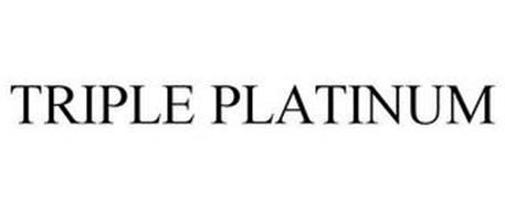 TRIPLE PLATINUM