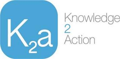 K2A KNOWLEDGE2ACTION