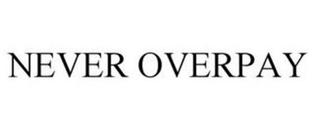 NEVER OVERPAY