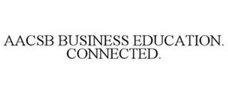 AACSB BUSINESS EDUCATION. CONNECTED.