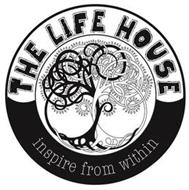 THE LIFE HOUSE INSPIRE FROM WITHIN