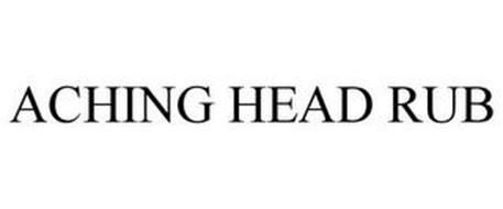 ACHING HEAD RUB