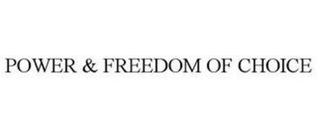 POWER & FREEDOM OF CHOICE