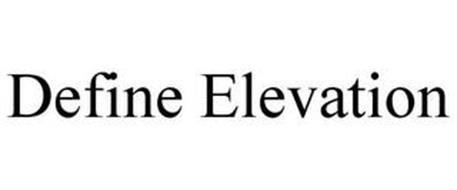 DEFINE ELEVATION