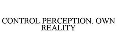 CONTROL PERCEPTION. OWN REALITY