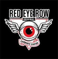RED EYE ROW ORIGINAL CANNABIS CAVIAR