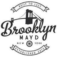 BUILT TO LAST BROOKLYN MAYD NEW YORK ESTABLISHED 2013