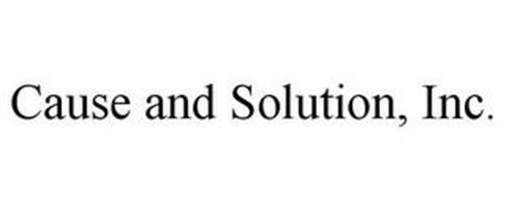 CAUSE AND SOLUTION, INC.