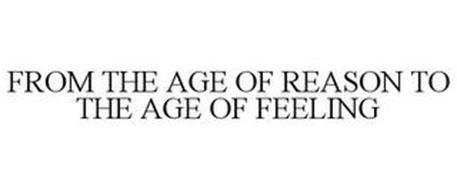 FROM THE AGE OF REASON TO THE AGE OF FEELING