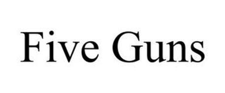 FIVE GUNS