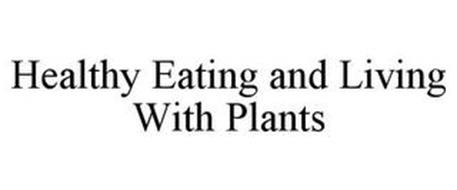 HEALTHY EATING AND LIVING WITH PLANTS