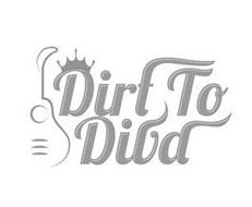 DIRT TO DIVA