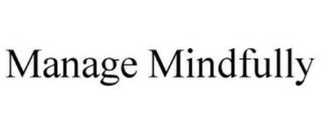 MANAGE MINDFULLY