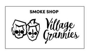 VILLAGE GRANNIES SMOKE SHOP