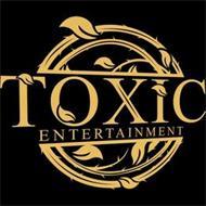 TOXIC ENTERTAINMENT