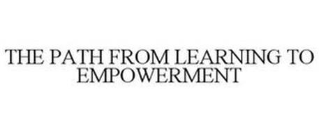 THE PATH FROM LEARNING TO EMPOWERMENT