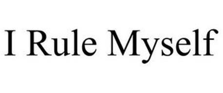 I RULE MYSELF