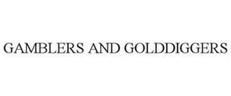 GAMBLERS AND GOLDDIGGERS
