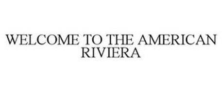 WELCOME TO THE AMERICAN RIVIERA
