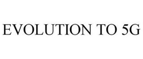 EVOLUTION TO 5G