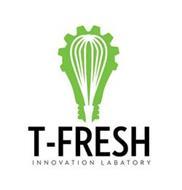 T-FRESH INNOVATION LABORATORY