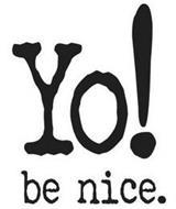 YO! BE NICE.