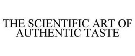 THE SCIENTIFIC ART OF AUTHENTIC TASTE