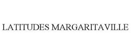 LATITUDES MARGARITAVILLE