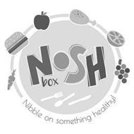 NOSH BOX NIBBLE ON SOMETHING HEALTHY!