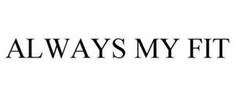ALWAYS MY FIT