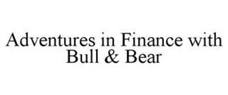 ADVENTURES IN FINANCE WITH BULL & BEAR