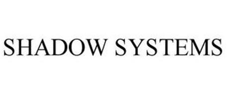 SHADOW SYSTEMS