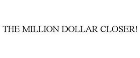 THE MILLION DOLLAR CLOSER!