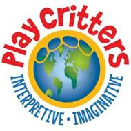 PLAY CRITTERS INTERPRETIVE  · IMAGINATIVE