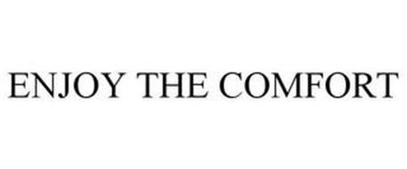 ENJOY THE COMFORT