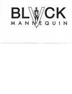 BL CK V MANNEQUIN