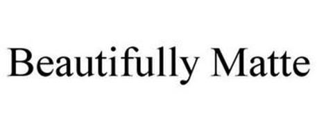 BEAUTIFULLY MATTE