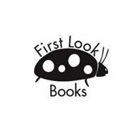 FIRST LOOK BOOKS
