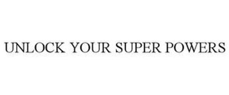 UNLOCK YOUR SUPER POWERS