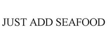 JUST ADD SEAFOOD