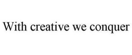 WITH CREATIVE WE CONQUER