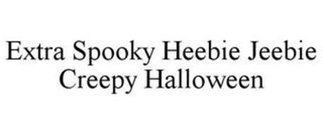 IT'S AN EXTRA SPOOKY HEEBIE-JEEBIE CREEPY HALLOWEEN!