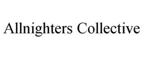 ALLNIGHTERS COLLECTIVE
