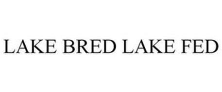 LAKE BRED LAKE FED