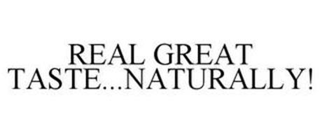 REAL GREAT TASTE...NATURALLY!