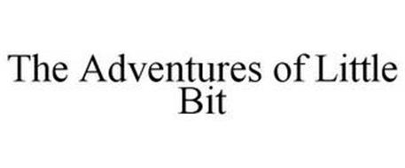 THE ADVENTURES OF LITTLE BIT
