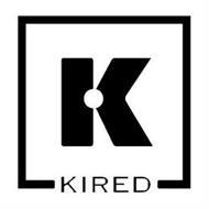 K KIRED
