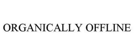 ORGANICALLY OFFLINE