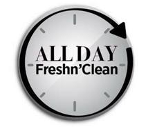 ALL DAY FRESHN'CLEAN