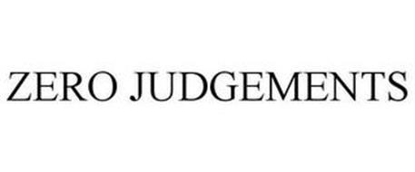 ZERO JUDGEMENTS